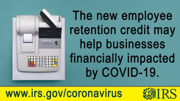 IRS: Employee Retention Credit available for many businesses financially impacted by COVID-19